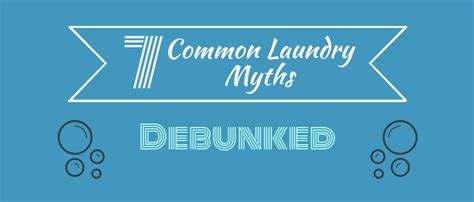 7 Misconceptions About Your Laundry by 7 Common Laundry Myths Debunked Love2laundry