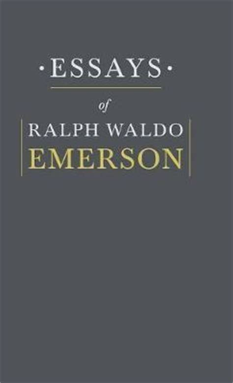 Thesis Of Education By Ralph Waldo Emerson | essays by ralph waldo emerson ralph waldo emerson
