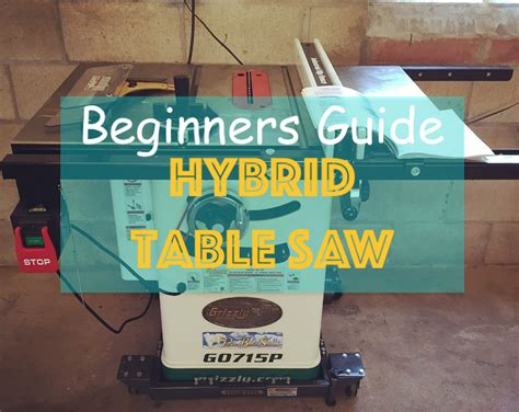best hybrid table saw beginners guide what is the best hybrid table saw you