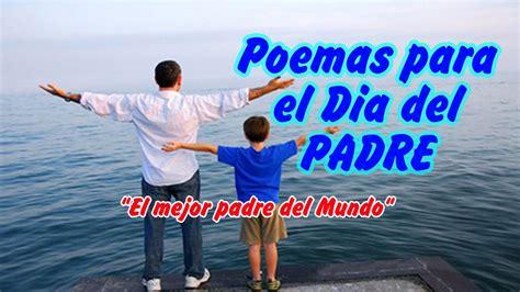 predicas corta para el dia del padre poemas para el dia del padre cortos y bonitos con letra