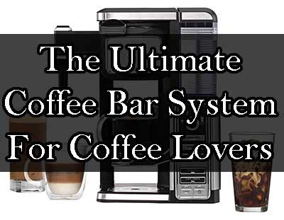 The Ultimate Bar by The Ultimate Coffee Bar System For Coffee