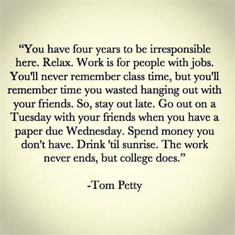Tom Petty Quote College