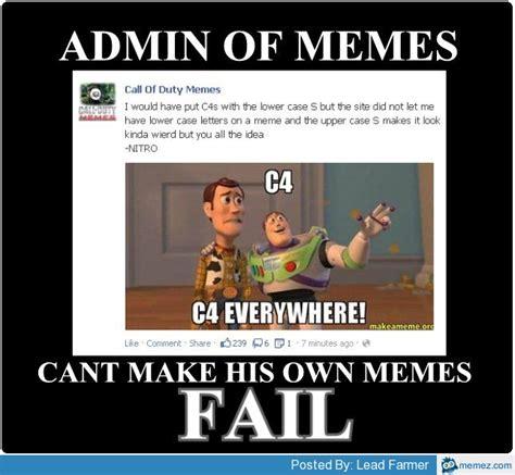 Admin Meme - cod admin can t make his own memes fail memes com