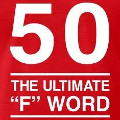Turning 50 Memes - 50 the ultimate f word men s premium t shirt red 50th birthdays and birthday party ideas