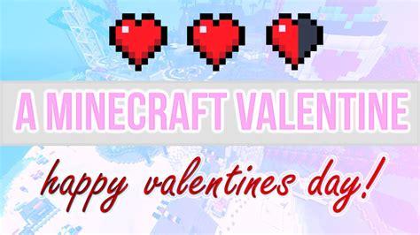 valentines day minecraft valentines day minecraft machinima