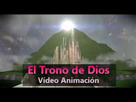 el trono de dios video animacion youtube