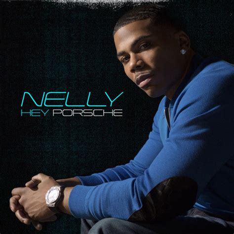 by her latest artwork it appears that nellys thicky thick girl nelly hey porsche stream new song djbooth