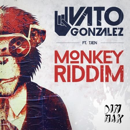 new hot house music hot new house music monkey riddim by vato gonzalez feat tjen ifelicious 174