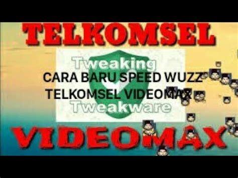 tweakware videomax telkomsel cara baru telkomsel videomax speed wuzz dengan aplikasi