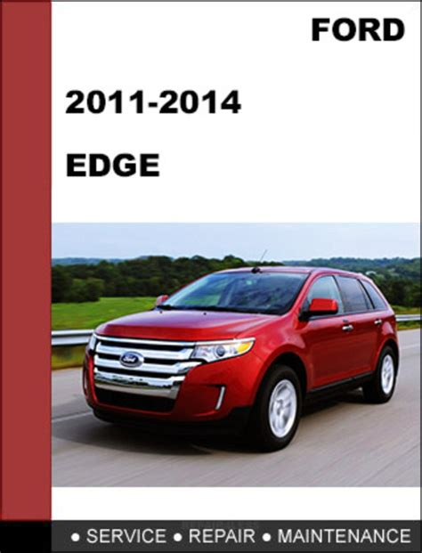 manual repair autos 2013 ford edge security system ford edge 2011 to 2014 factory workshop service repair manual dow