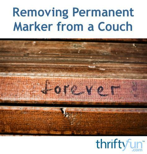 remove sharpie from couch 25 best ideas about sharpie removal on pinterest