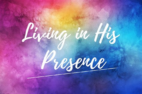In His Presence living in his presence part 1 vine church