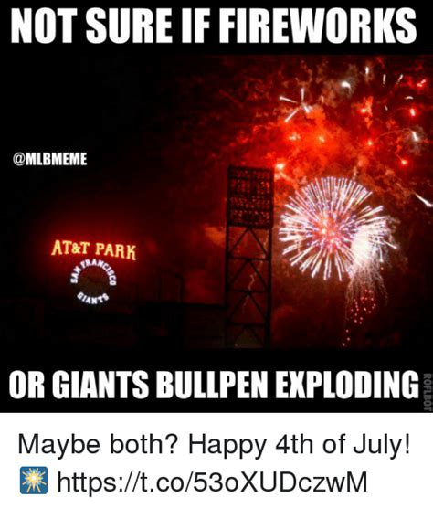 Fireworks Meme - not sure if fireworks at t park or giants bullpen