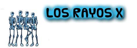 X ç œ La Utilidades De Los Rayos X Los Rayos X