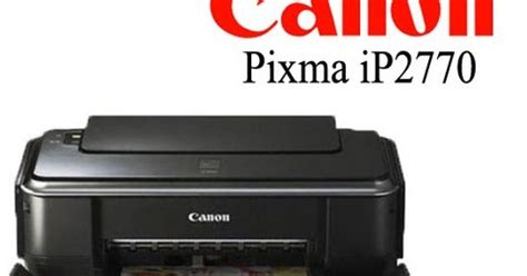 drive printer canon ip2770 canon pixma ip2770 driver printer download printers driver