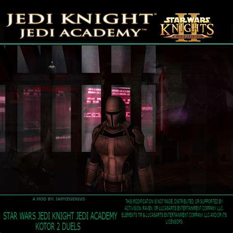 wars jedi academy wars jedi jedi academy kotor 2 duels file
