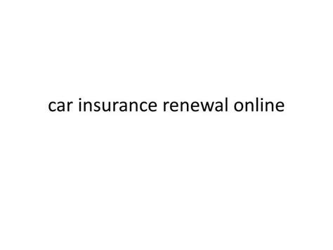 Car Insurance Renewal by Ppt Car Insurance Renewal Powerpoint Presentation