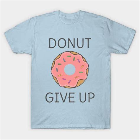 T Shirt Donut 25 best ideas about donut shirt on