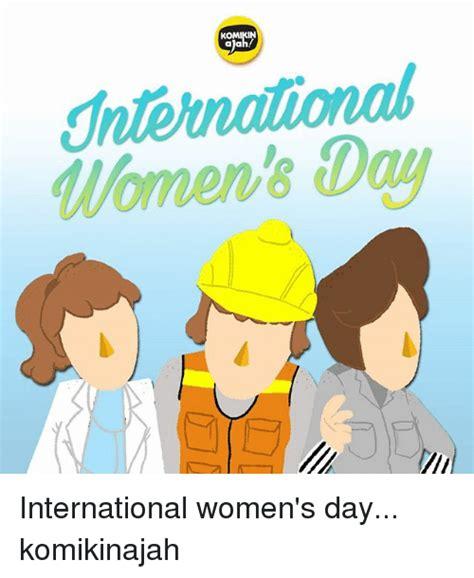 Womens Day Meme - komikin women s day international women s day komikinajah