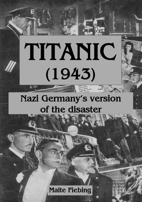 titanic film german bol com titanic 1943 ebook adobe epub malte