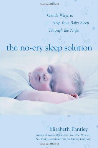 the no cry sleep solution the no cry sleep solution gentle ways to help your baby sleep through the night tapestry books
