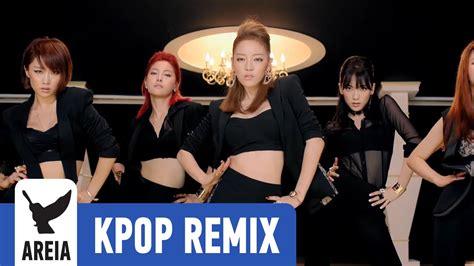 areia remix 5 kara wanna kara damaged areia k pop remix 132