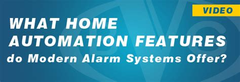 what home automation features do modern alarm systems