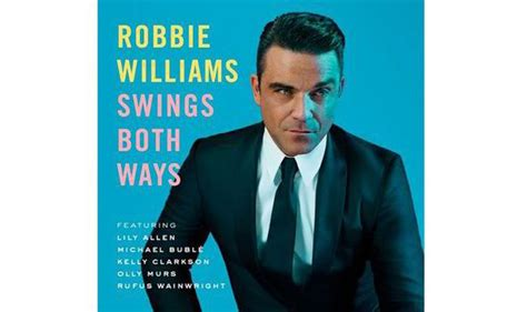 swing robbie williams robbie williams swings both ways album review music