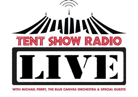 radio live tent show radio live from fish creek tent show radio