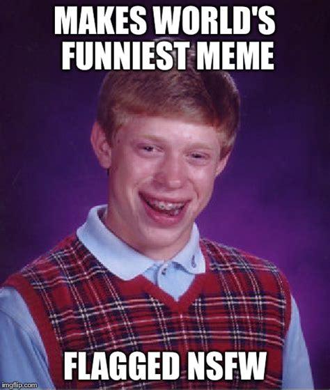 Nsfw Meme - bad luck brian meme imgflip