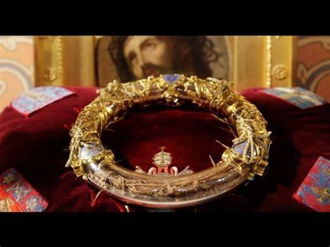 la corona la corona de espinas y la cofia de cahors youtube