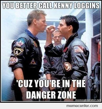 Danger Zone Meme - meme center largest creative humor community danger zone humor and laughter