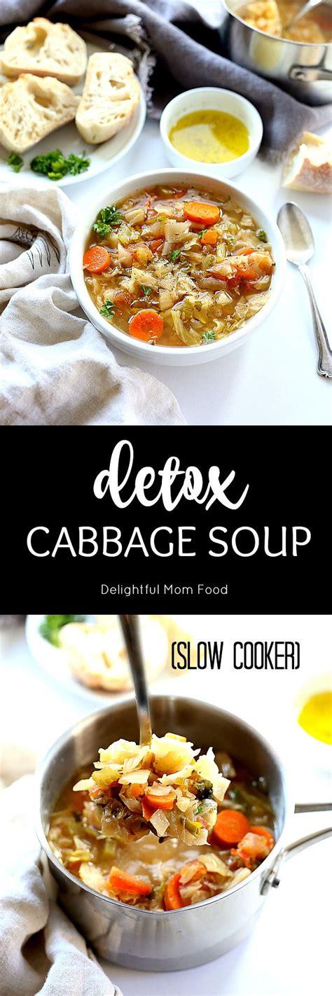 Crock Pot Cabbage Detox Soup by Best 25 Cabbage Soup Diet Ideas On Cabbage
