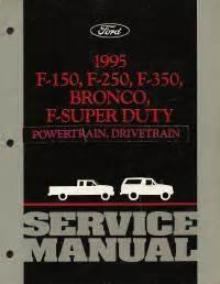 1995 Ford Bronco F150 F250 F350 Amp F Super Duty Service