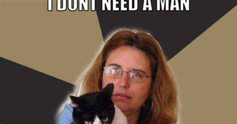 Crazy Cat Man Meme - i dont look both ways these days gona be a cat lady