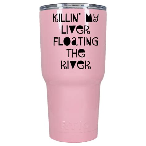 River Tumbler killin my liver floatin the river 30oz stainless steel tumbler 3 color choices