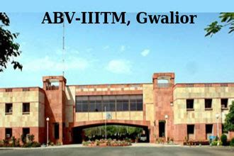 Gicts Gwalior Mba by Mba Admission At Abv Iiitm Gwalior Mathrubhumi Education