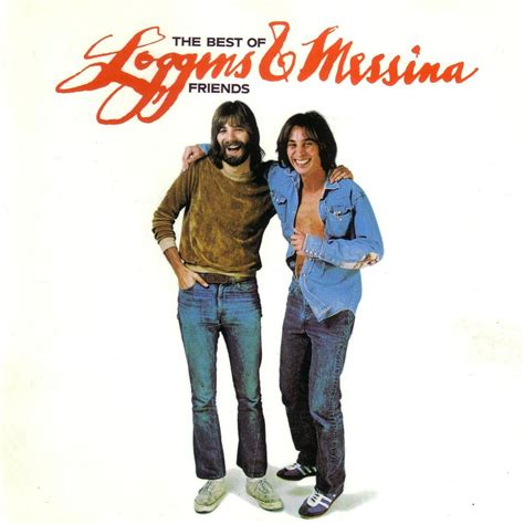 you are my friend house music the best of friends kenny loggins messina mp3 buy full tracklist
