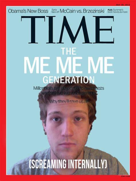 Me Time Meme - image 542571 time magazine cover me me me