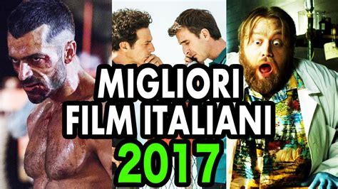 film 2017 italiani i migliori film italiani del 2017 trailer compilation
