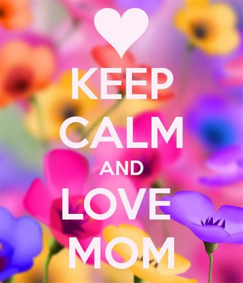 imagenes de keep calm and love your family keep calm and love mom my mom and dad pinterest
