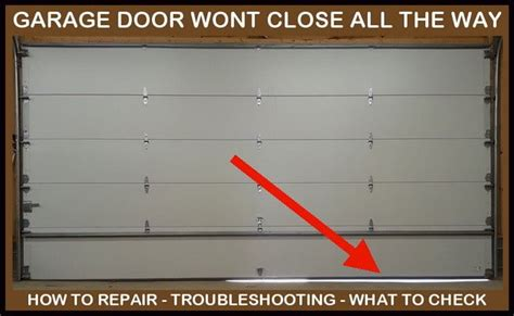 garage door will not all the way leaves gap at