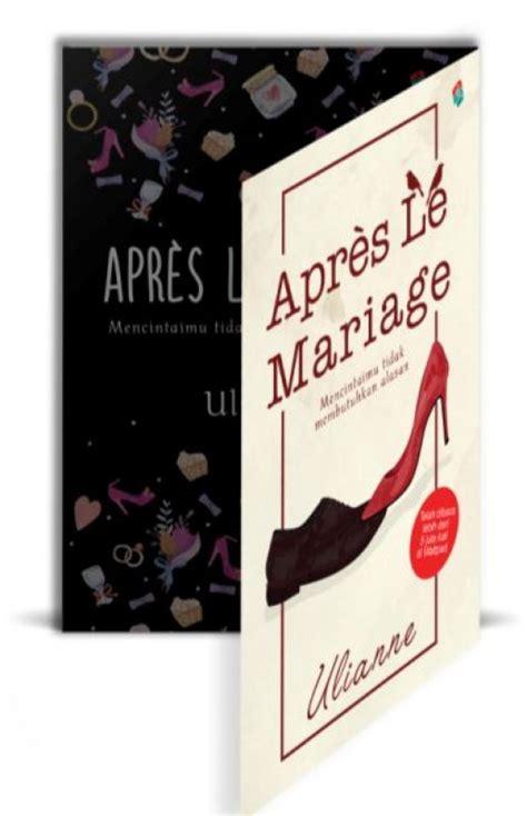 Novel Apres Le Mariage By Ulianne bukukita apres le mariage toko buku