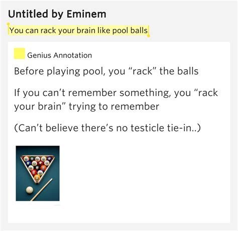 Racking Your Brains Meaning you can rack your brain like pool balls untitled lyrics
