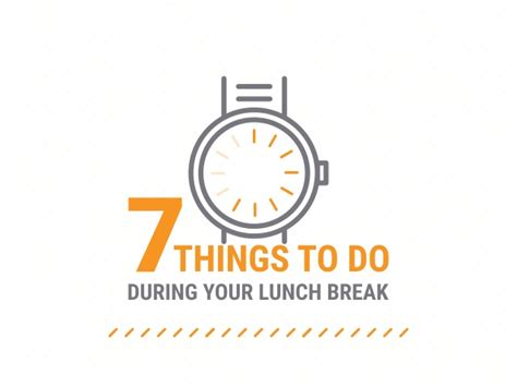 7 Things I Like To Do During The Day by 7 Things To Do During Your Lunch