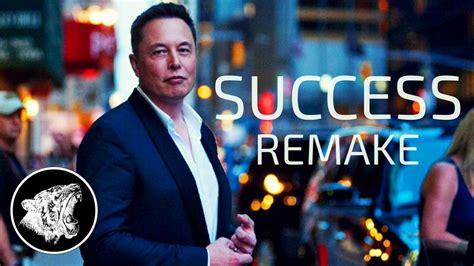 elon musk motivation elon musk motivation success remake youtube
