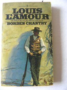 Borden Chantry By Louis L Amour Loved His Protagonists