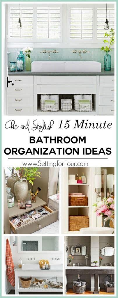 15 minute bathroom organization tips setting for four