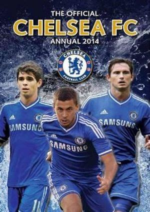 the official chelsea annual 1911287036 booktopia official chelsea fc annual 2014 9781908925398 buy this book online