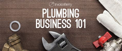 How To Grow A Plumbing Business by How To Start Grow Your Plumbing Business Invoiceberry